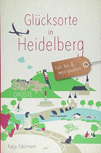 Glücksorte in Heidelberg: Fahr hin und werd glücklich